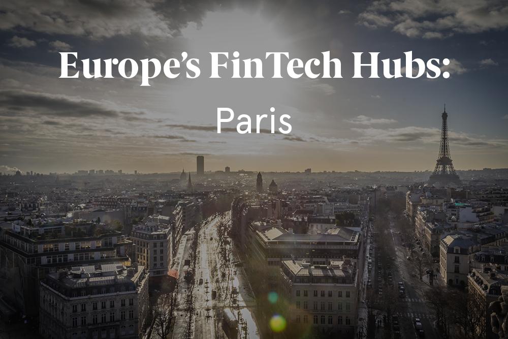Paris FinTech - European FinTech Hubs